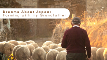 Dreams About Japan: Farming with my Grandfather