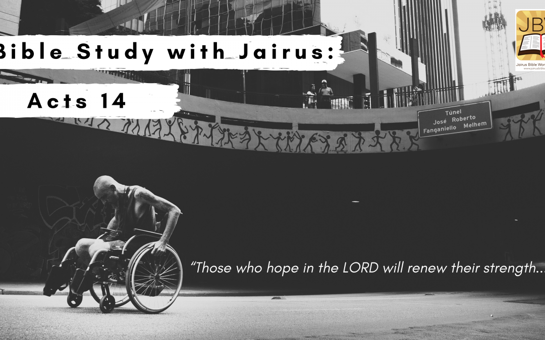 Bible Study with Jairus – Acts 14